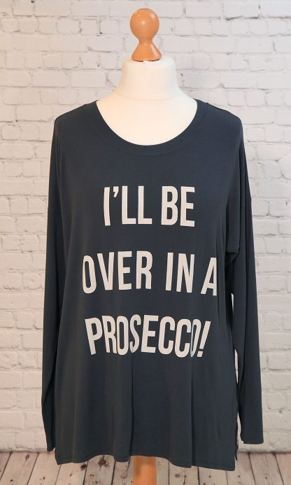 I'll be Over in a Prosecco top